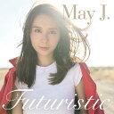 Futuristic (CD+DVD) [ May J. ]