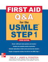 First Aid Q&A for the USMLE Step 1, Third Edition 1ST AID Q&A FOR THE USMLE STEP (First Aid) [ Tao Le ]