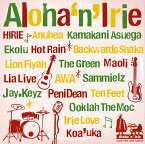 Aloha`n'Irie 〜Lucky We Love Hawaii〜 [ (ワールド・ミュージック) ]