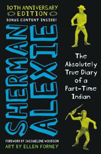 The Absolutely True Diary of a Part-Time Indian 10th Anniversary Edition ABSOLUTELY TRUE DIARY OF A PAR [ Sherman Alexie ]