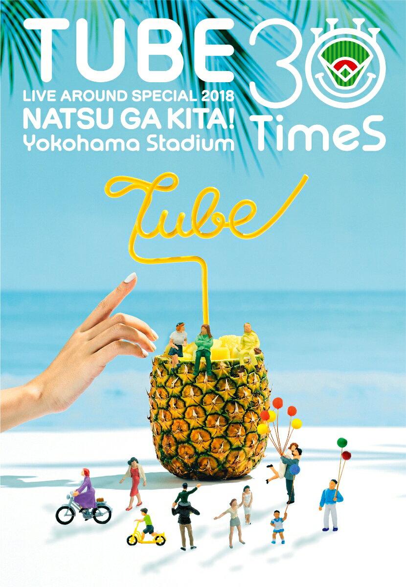 TUBE LIVE AROUND SPECIAL 2018 夏が来た! 〜Yokohama Stadium 30 Times〜【Blu-ray】