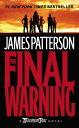The Final Warning MAXIMUM RIDE FINAL WARNING (Maximum Ride) [ James Patterson ]