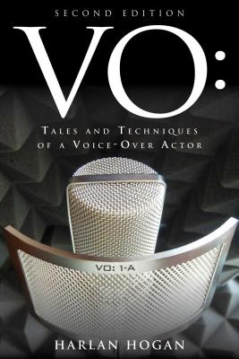 VO: Tales and Techniques of a Voice-Over Actor VO 2/E [ Harlan Hogan ]