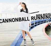 CANNONBALL RUNNING (初回限定盤 CD+Blu-ray)