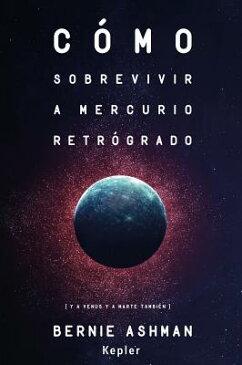 Como Sobrevivir a Mercurio Retrogrado SPA-COMO SOBREVIVIR A MERCURIO [ Bernie Ashman ]