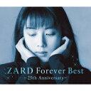 ZARD Forever Best〜25th Anniversary〜 [ ZARD ]