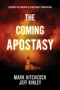 The Coming Apostasy: Exposing the Sabotage of Christianity from Within COMING APOSTASY [ Mark Hitchcock ]