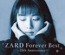 ZARD Forever Best〜25th Anniversary〜 (数量限定生産) (季節限定ジャケットー秋冬ーバージョン) [ ZARD ]