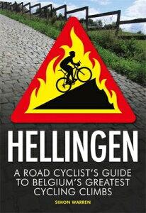 Hellingen: A Road Cyclist's Guide to Belgium's Greatest Cycling Climbs HELLINGEN [ Simon Warren ]
