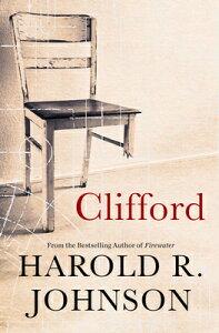 Clifford: A Memoir, a Fiction, a Fantasy, a Thought Experiment CLIFFORD [ Harold R. Johnson ]