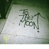 【楽天ブックス限定先着特典】to the moon e.p. (アナログ盤) (オリジナル缶バッチ付き)