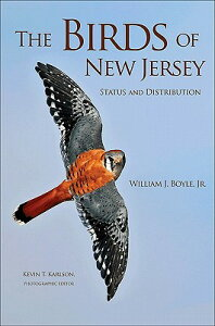 The Birds of New Jersey: Status and Distribution BIRDS OF NEW JERSEY [ William J. Boyle ]