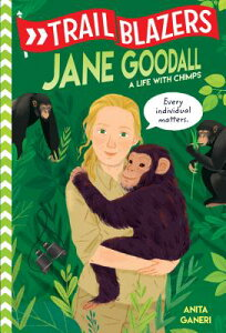 Trailblazers: Jane Goodall: A Life with Chimps TRAILBLAZERS JANE GOODALL (Trailblazers) [ Anita Ganeri ]
