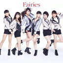 Fairies [ フェアリーズ ]
