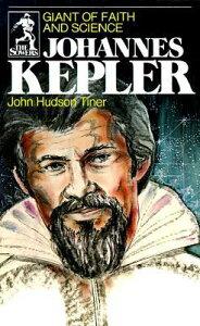 Johannes Kepler (Sowers Series) JOHANNES KEPLER (SOWERS SERIES (Sowers) [ John Hudson Tiner ]