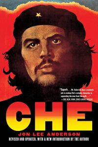 Che Guevara: A Revolutionary Life CHE GUEVARA REV/E [ Jon Lee Anderson ]
