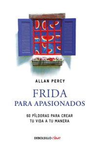 Frida Para Apasionados / Frida for the Passionate SPA-FRIDA PARA APASIONADOS / F [ Allan Percy ]