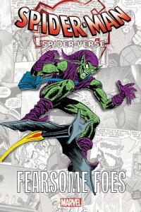 Spider-Man: Spider-Verse - Fearsome Foes SPIDER-MAN SPIDER-VERSE - FEAR (Into the Spider-Verse: Fearsome Foes) [ Stan Lee ]