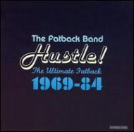【楽天ブックスならいつでも送料無料】【輸入盤】Hustle! The Ultimate Fatback [ Fatback Band ]