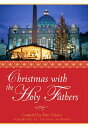 Christmas with the Holy Fathers CHRISTMAS W/THE HOLY FATHERS [ Peter Celano ]