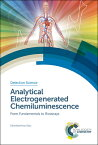 Analytical Electrogenerated Chemiluminescence: From Fundamentals to Bioassays ANALYTICAL ELECTROGENERATED CH (ISSN) [ Neso Sojic ]