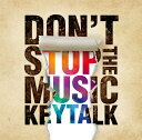 DON'T STOP THE MUSIC (初回限定盤A CD+DVD) [ KEYTALK ]