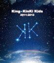 King・KinKi Kids 2011-2012【通常盤】【Blu-ray】 [ KinKi Kids ]