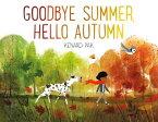 Goodbye Summer, Hello Autumn GOODBYE SUMMER HELLO AUTUMN [ Kenard Pak ]