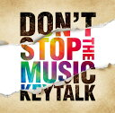 DON'T STOP THE MUSIC (通常盤) [ KEYTALK ]