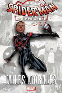 Spider-Man: Spider-Verse - Miles Morales SPIDER-MAN SPIDER-VERSE - MILE (Into the Spider-Verse: Miles Morales) [ Brian Michael Bendis ]