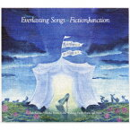 Everlasting Songs [ FictionJunction ]