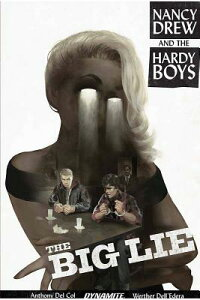 Nancy Drew and the Hardy Boys: The Big Lie ND & THE HB THE BIG LIE [ Anthony Del Col ]