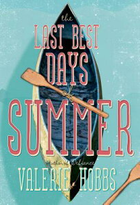 The Last Best Days of Summer LAST BEST DAYS OF SUMMER [ Valerie Hobbs ]