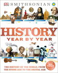 History Year by Year: The History of the World, from the Stone Age to the Digital Age HIST YEAR BY YEAR [ DK ]