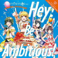 Hey! Be Ambitious! 【Blu-ray付生産限定盤】