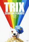 TRIX 2010 LIVE FEVER!!!! FEVER TOUR at duo MUSIC EXCHANGE Shibuya,Tokyo 2010.9.12 [ TRIX ]