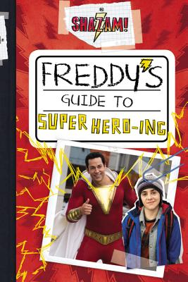 Shazam!: Freddy's Guide to Super Hero-Ing SHAZAM FREDDYS GT SUPER HERO I (Shazam!) [ Steve Behling ]