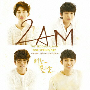 【送料無料】ONE SPRING DAY 〜JAPAN SPECIAL EDITION〜(初回生産限定盤 CD+DVD) [ 2AM ]
