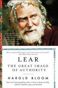 Lear: The Great Image of Authority LEAR (Shakespeare's Personalities) [ Harold Bloom ]