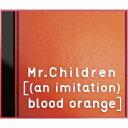 [(an imitation) blood orange](初回限定CD+DVD) [ Mr.Chi ...