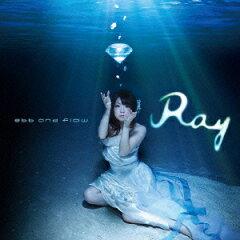 【送料無料】TVアニメ「凪のあすから」オープニングテーマ::ebb and flow [ Ray ]