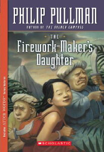 The Firework-Maker's Daughter FIREWORK-MAKERS DAUGHTER (Scholastic Signature) [ Philip Pullman ]