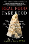 Real Food/Fake Food: Why You Don't Know What You're Eating and What You Can Do about It [ Larry Olmsted ]