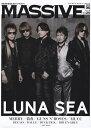 MASSIVE(Vol.25) 生きざまを伝えるロックマガジン LUNA SEA (シンコー・ミュージック・ムック)