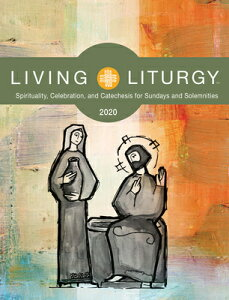 Living Liturgy: Spirituality, Celebration, and Catechesis for Sundays and Solemnities Year a (2020) LIVING LITURGY [ Brian Schmisek ]