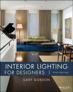 Interior Lighting for Designers INTERIOR LIGHTING FOR DESIGNER [ Gary Gordon ]