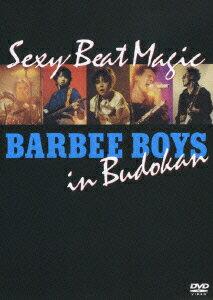 Sexy Beat Magic BARBEE BOYS in Budokan画像