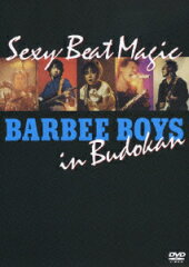 【送料無料】Sexy Beat Magic BARBEE BOYS in Budokan [ バービーボーイズ ]