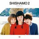 SHISHAMO 2 [ SHISHAMO ]