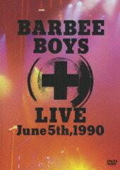 【送料無料】【ポイント3倍音楽】BARBEE BOYS LIVE June 5th,1990 [ バービーボーイズ ]